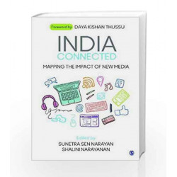 India Connected: Mapping the Impact of New Media by Sunetra Sen Narayan Book-9789385985027