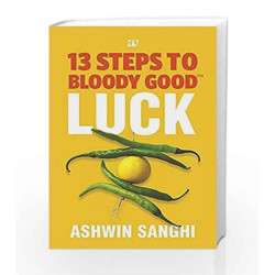 13 Steps to Bloody Good Luck by ASHWIN SANGHI Book-9789385152689