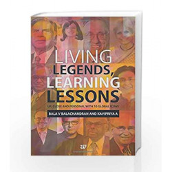 Living Legends, Learning Lessons: Up, Close and Personal With 10 Global Icons by Bala V. Balachandran Book-9789385152481