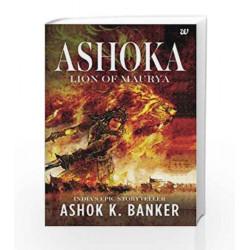 Ashoka: Lion of Maurya by BANKER Book-9789385152955