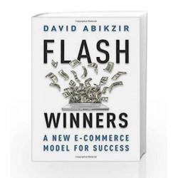 Flash Winners: A New e-Commerce Model for Success: 1 by David Abikzir Book-9789385152801