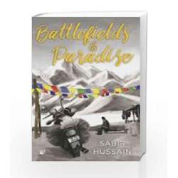 Battlefields & Paradise by Sabir Hussain Book-9789386224224