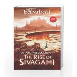 The Rise of Sivagami: Book 1 ofBaahubali - Before the Beginning by NEELAKANTAN ANAND Book-9789386224446