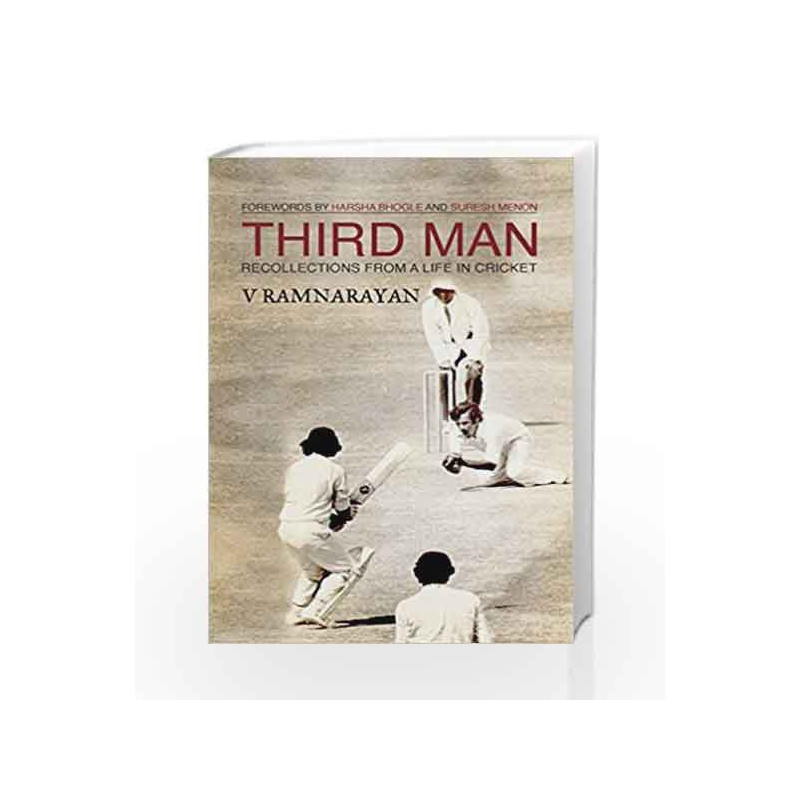 Third Man: Recollections from a life in cricket: 1 by V. Ramnarayan Book-9789384030827