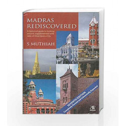 Madras Rediscovered by S MUTHIAH 7TH ED Book-9789384030285