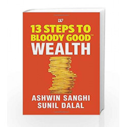 13 Steps to Bloody Good Wealth by SANGHI ASHWIN Book-9789385152771