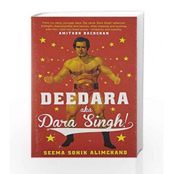 Deedara Aka Dara Singh! by Seema Sonik Alimchand Book-9789386224156
