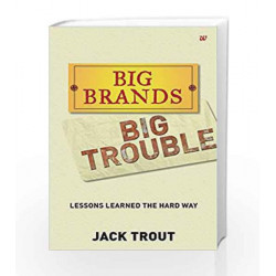 Big Brands Big Trouble: Lessons Learned the Hard Way by TROUT JACK Book-9789385724251