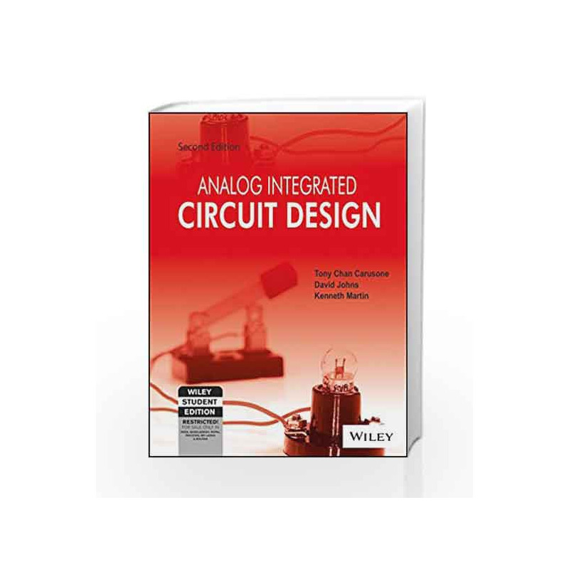 Analog Integrated Circuit Design, 2ed, ISV by David Johns, Kenneth Martin  Chan Carusone-Buy Online Analog Integrated Circuit Design, 2ed, ISV Book at