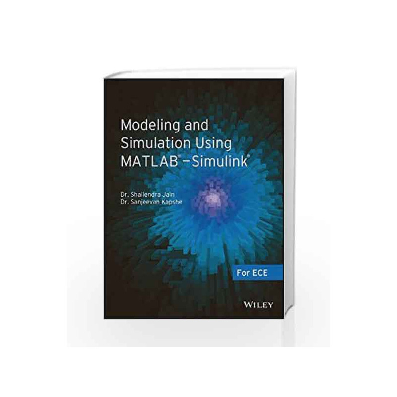 Modeling and Simulation Using MATLAB - Simulink: For ECE by Shailendra  Jain-Buy Online Modeling and Simulation Using MATLAB - Simulink: For ECE  Book