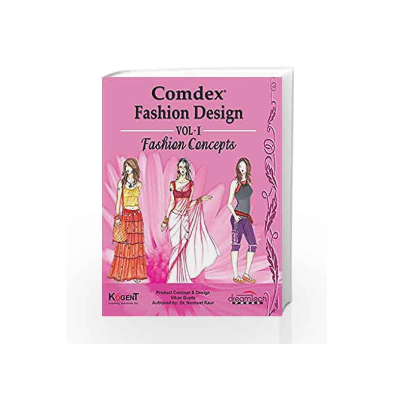 Comdex Fashion Design, Vol I, Fashion Concepts by Kogent Learning Solutions Inc. Book-9789350040911