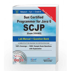 Sun Certified Programmer for Java 6 SCJP, Study Guide and Lab Manual (MISL-DT) by Kogent Solutions Inc. Book-9788177225600