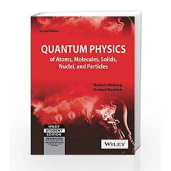 Quantum Physics of Atoms, Molecules, Solids, Nuclei and Particles, 2ed by Robert Eisberg Book-9788126508181