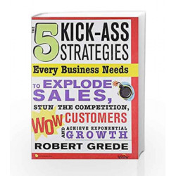 The 5 Kick-Ass Strategies: Every Business Needs by GREDE Book-9788177227871