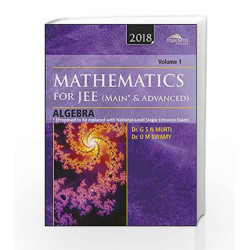 Wiley's Mathematics for JEE (Main & Advanced): Algebra, Vol 1, 2018ed by G.S.N Murti Book-9788126567164
