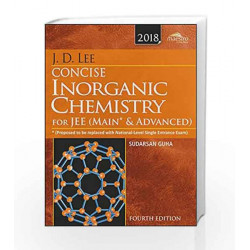 Wiley's J.D. Lee Concise Inorganic Chemistry for JEE (Main & Advanced), 4ed, 2018 by GUHA Book-9788126566495