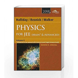 Wiley's Halliday / Resnick / Walker Physics for JEE (Main & Advanced), Vol II, 2018ed by Manish K. Singhal Book-9788126567218