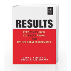 Results: Keep What's Good, Fix What's Wrong and Unlock Great Performance by NEILSON Book-9788126514366