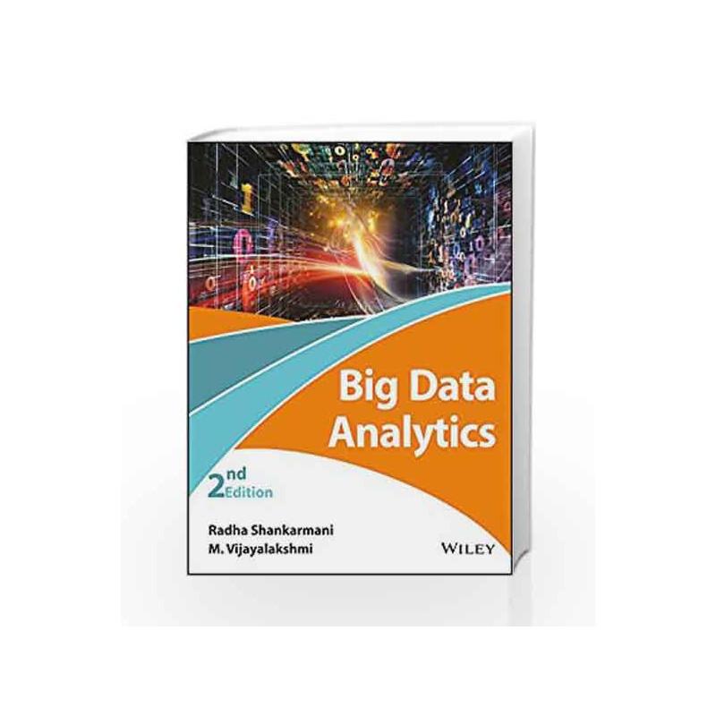 Big Data Analytics, 2ed by Radha Shankarmani-Buy Online ...