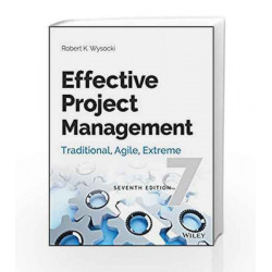 Effective Project Management: Traditional, Agile, Extreme, 7ed (MISL-WILEY) by Robert K. Wysocki Book-9788126552207