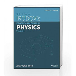 Wiley's Solutions to Irodov's Problems in General Physics, Vol 1, 4ed by SINGH Book-9788126551187
