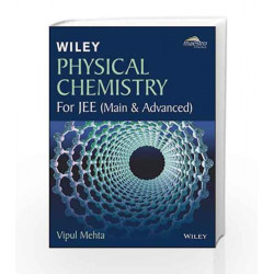 Wiley's Physical Chemistry for JEE (Main & Advanced) by Vipul Mehta Book-9788126560684