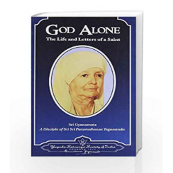 God Alone: The Life and Letters of a Saint by SRI GYANAMATA Book-9788189535254