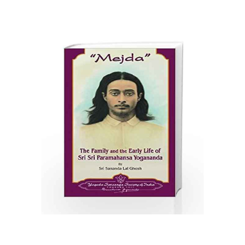 Mejda: The Family and the Early Life of Sri Sri Paramahansa Yogananda by Sri Sananda Lal Ghosh Book-9788189535261