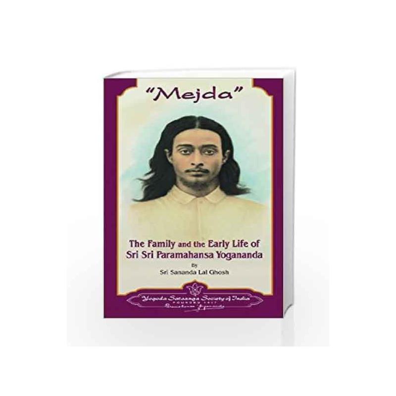 Mejda: The Family and the Early Life of Sri Sri Paramahansa Yogananda by Sri Sananda Lal Ghosh Book-9788189535261