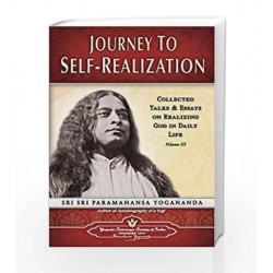 Journey to Self-Realization: Collected Talks and Essays on Realizing God in Daily Life: 3 by YOGANANDA Book-9788189535070