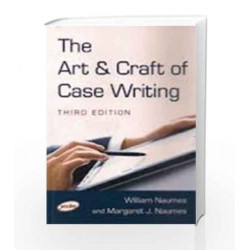 The Art & Craft of Case Writing by NAUMES Book-9789380381367