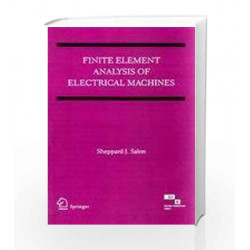 Finite Element Analysis of Electrical Machines by Sheppard J. Salon Book-9788181285331