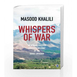 Whispers of War: An Afghan Freedom Fighters Account of the Soviet Invasion by DICTONARIES Book-9789386062772