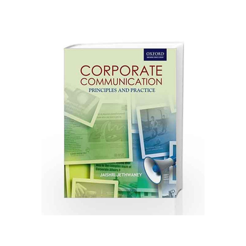 Corporate Communications: Corporate Communication: Principles & Practices (Oxford Higher Education) by Dr.J.Jethwaney