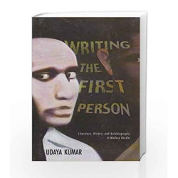 Writing the First Person: Literature, History and Autobiography in Modern Kerala (Hedgehog and Fox Series)