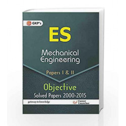 UPSC - ES Mechanical Engg. Objective Type Papers I and II: Chapter - wise Solved Papers 2001 - 2015 (2016)