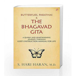 Butterflies, Parathas and the Bhagavad Gita: A Quirky and Heartwarming Journey Through God's Instruction Manual for Life