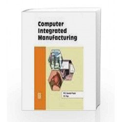 Computer integrated Manufacturing by B. S. Raju Book-9788131800980