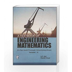 A Textbook of Engineering Mathematics (RGPV, Bhopal) Sem-III by N. Bali Book-9788131800652