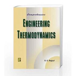 Comprehensive Engineering Thermodynamics by R.K. Rajput Book-9788170086413