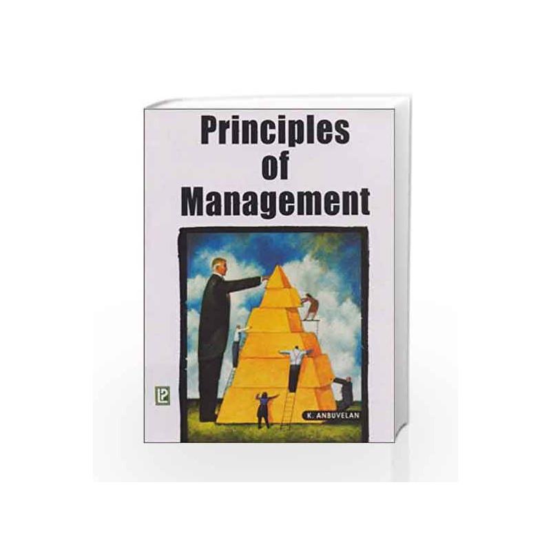 Principles of Management by K  Anbuvelan-Buy Online Principles of  Management Book at Best Price in India:Madrasshoppe com