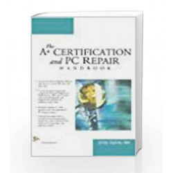 The A+ Certification and PC Repair Hand Book by Christopher A. Crayton Book-9788131800768