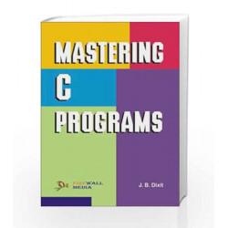 Mastering C++ Programs by J.B. Dixit Book-9788170083641