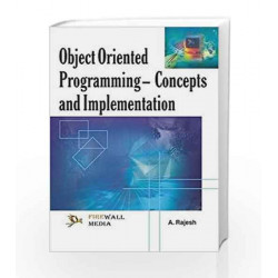 Object-Oriented Programming: Concept & Implementations by A. Rajesh Book-9788170089315