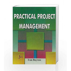 Practical Project Management by Ivan Bayross Book-9788170083634