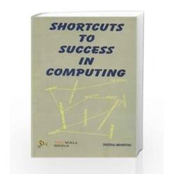 Shortcuts to Success in Computing by Dheeraj Mehrotra Book-9788170082484