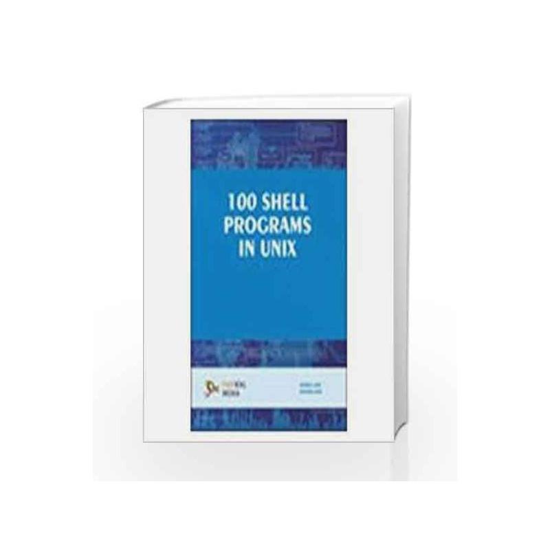 100 Shell Programs in Unix by Sarika Jain Book-9788131807088