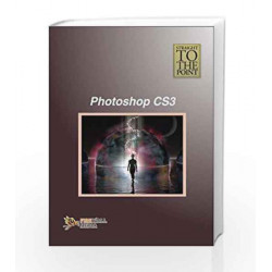 Photoshop CS3 (Straight to the Point) by Dinesh Maidasani Book-9788131804209