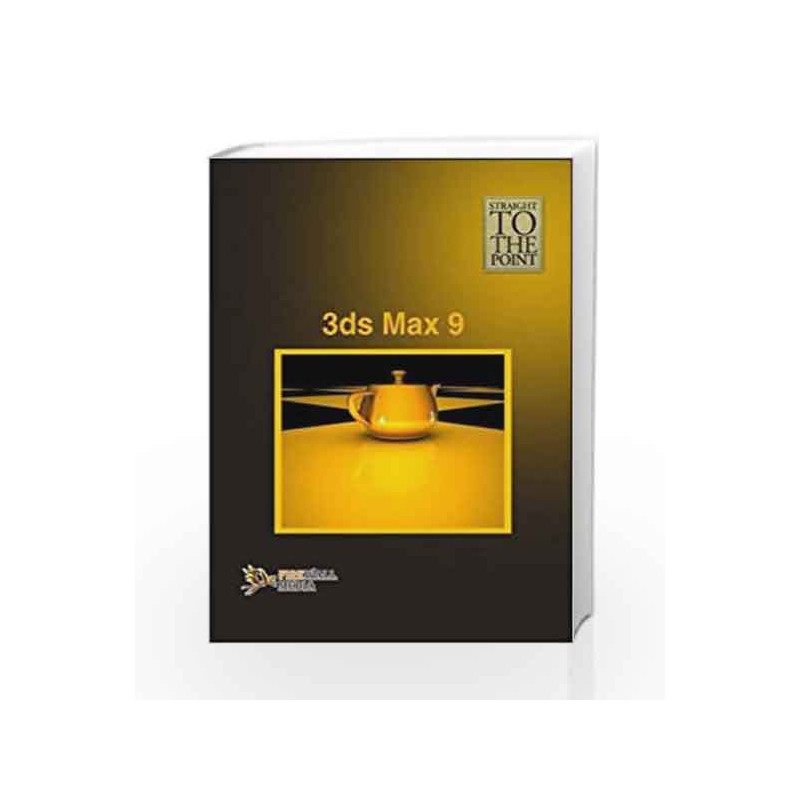 3ds Max 9 (Straight to the Point) by Dinesh Maidasani Book-9788131804957
