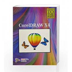 CorelDRAW X4 (Straight to the Point) by Dinesh Maidasani Book-9789380298276